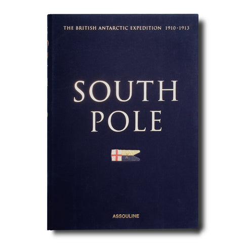 South Pole: The British Antarctic Expedition 1910 (UC) - Assouline