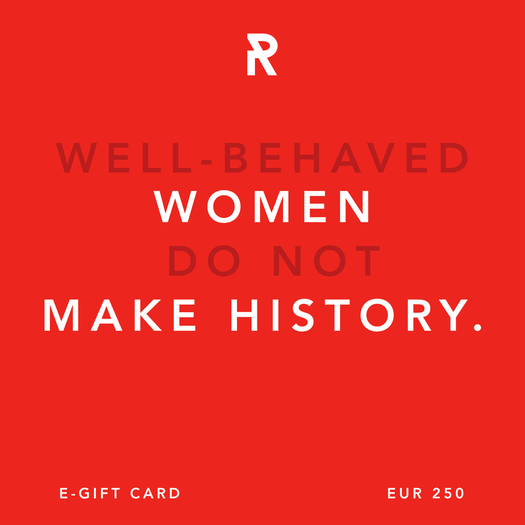 SHE IS REBEL - E GIFT CARD - WOMEN POWER - WELL-BEHAVED WOMEN DO NOT MAKE HISTORY.
