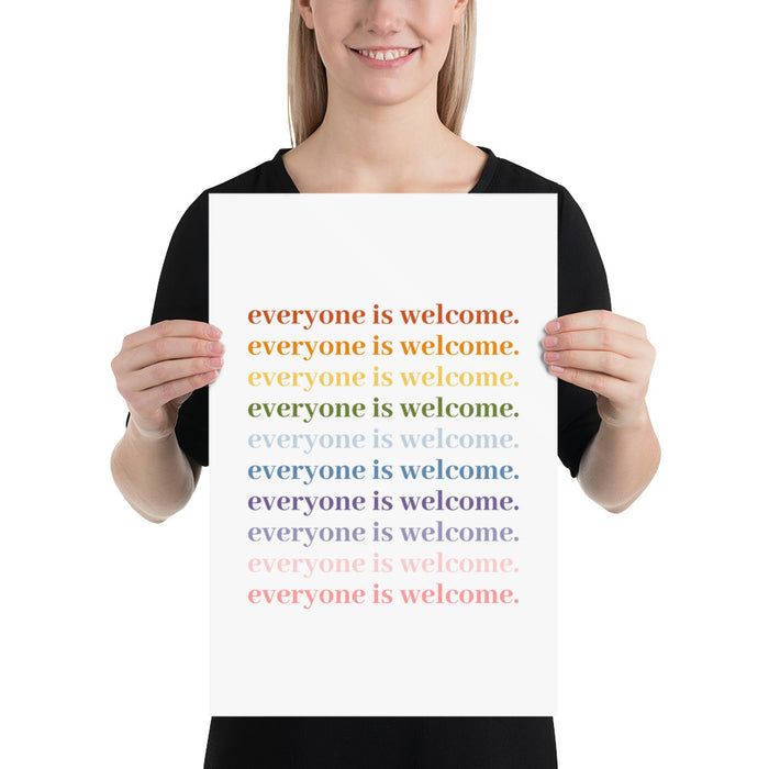 Everyone is Welcome 12x18 Poster