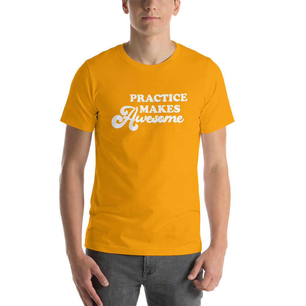 Practice Makes Awesome Tee