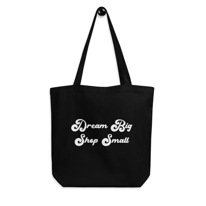 Dream Big Shop Small Tote Bag