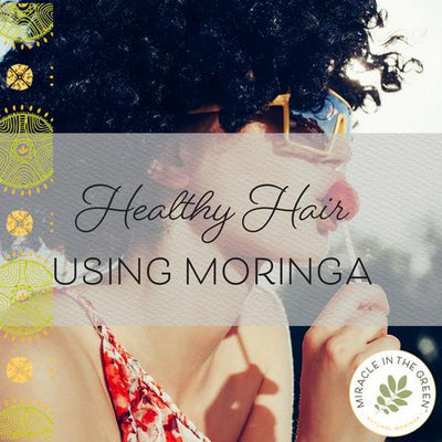 5 Ways to Grow Healthy Hair Using Moringa