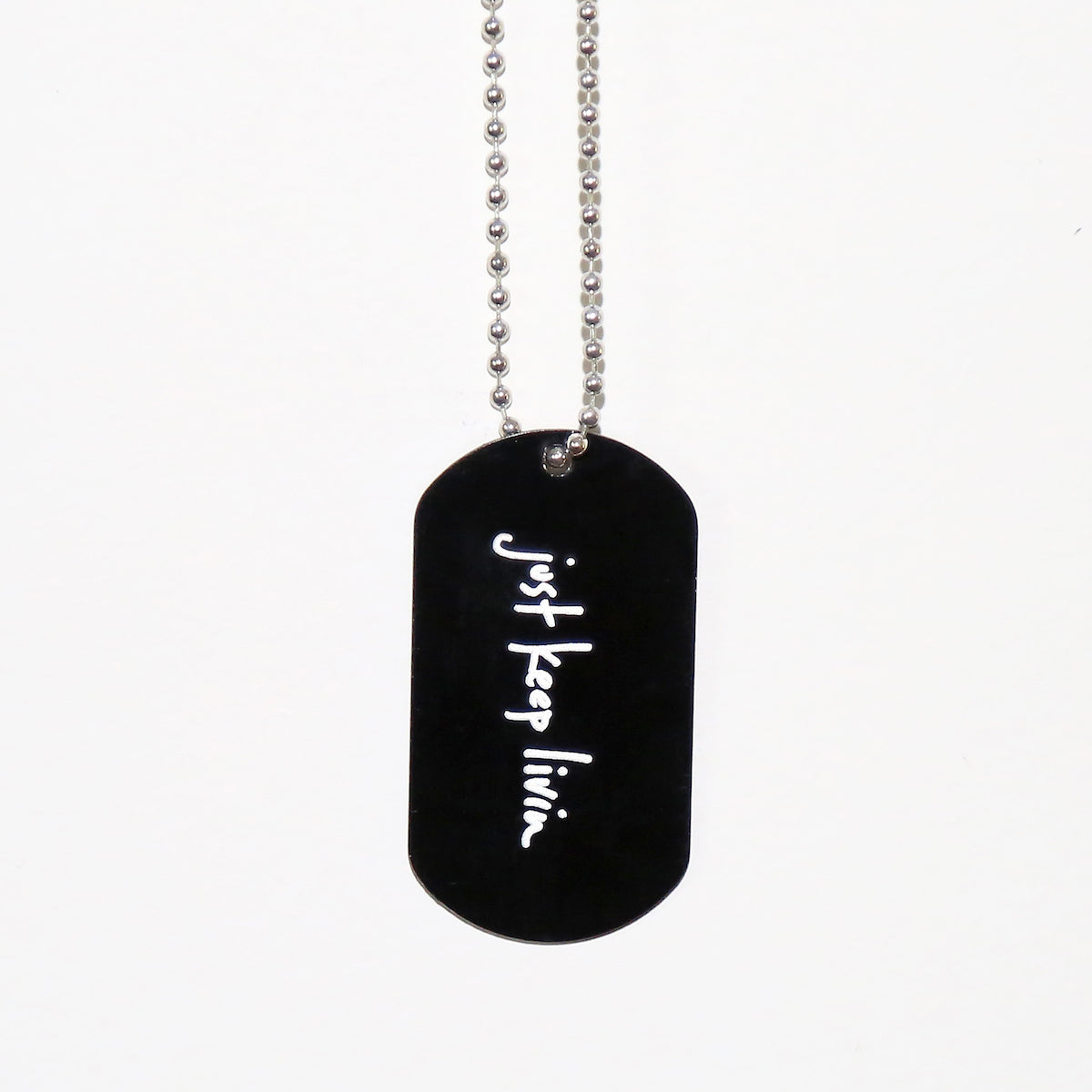just keep livin dog tags