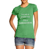 Women's I'm Not A Princess I'm A Khaleesi T-Shirt