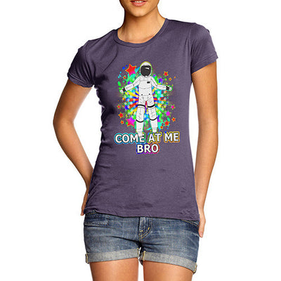 Women's Come At Me Bro Spaceman T-Shirt