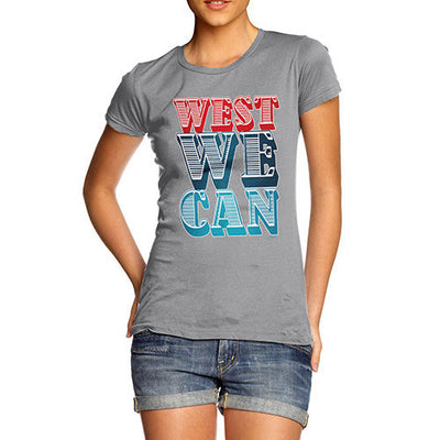 Women's West We Can T-Shirt