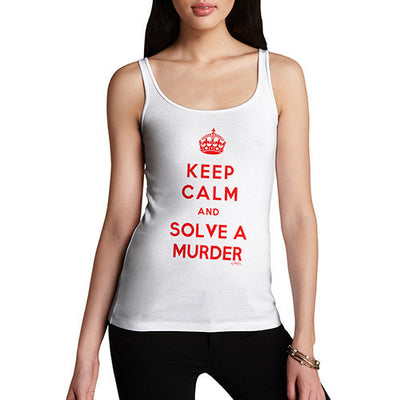 Women's Keep Calm and Solve A Murder Tank Top
