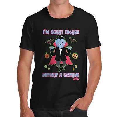Men's Scary Enough Without A Costume T-Shirt