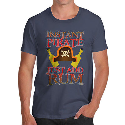 Men's Instant Pirate Just Add Rum T-Shirt