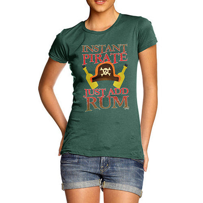 Women's Instant Pirate Just Add Rum T-Shirt
