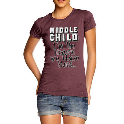 Women's Middle Child The Reason We Have Rules T-Shirt