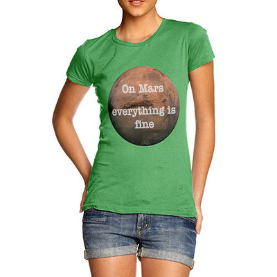 Women's On Mars Everything Is Fine T-Shirt