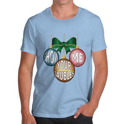 Men's Christmas Show Me Your Baubles T-Shirt