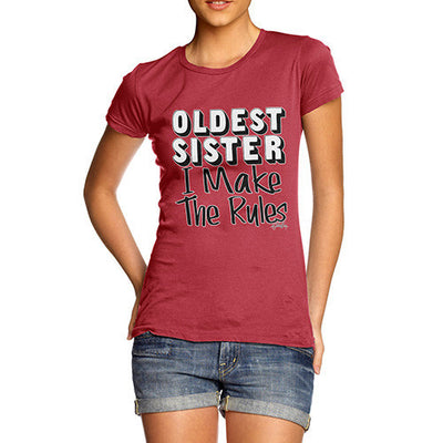 Oldest Sister Rules I Make The Rules Women's T-Shirt