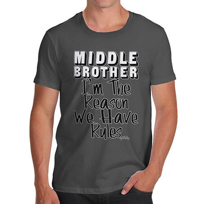 Middle Brother Rules The Reason We Have Rules Men's T-Shirt