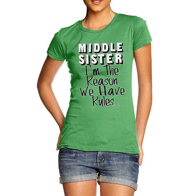 Middle Sister Rules The Reason We Have Rules Women's T-Shirt