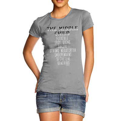The Middle Child Attributes Women's T-Shirt