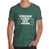 Tough Like My Mum Men's T-Shirt