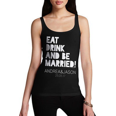 Personalised Eat Drink And Be Married Women's Tank Top