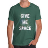 Give Me Space Men's T-Shirt