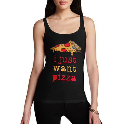 I Just Want Pizza Women's Tank Top