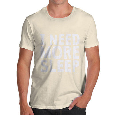 I Need More Sleep Men's T-Shirt