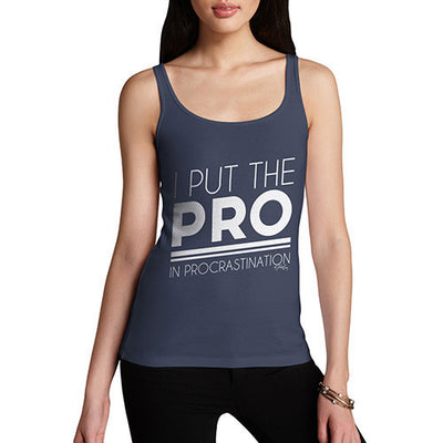 I Put The Pro In Procrastination Women's Tank Top