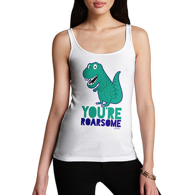 You're Roarsome Funny Awesome Dinosaur Women's Tank Top