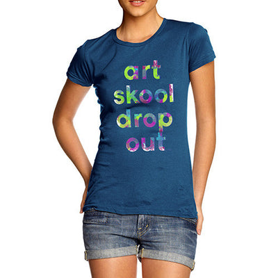 Art Skool Drop Out Women's T-Shirt