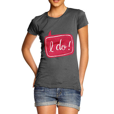 I Do! Wedding Women's T-Shirt