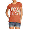 Reckless Women's  T-Shirt