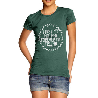 First My Mother Forever My Friend Women's T-Shirt