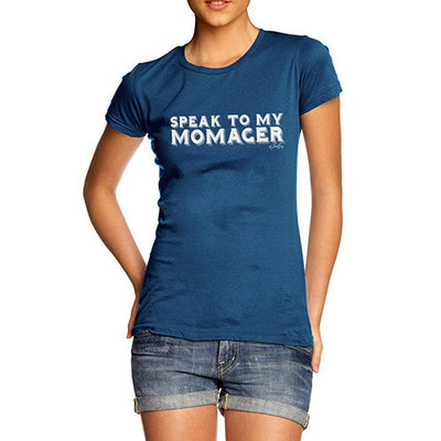 Speak To My Momager Women's T-Shirt