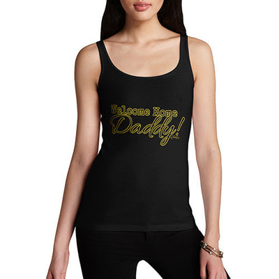 Welcome Home Daddy! Women's Tank Top