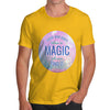 Those Who Don't Believe In Magic Men's T-Shirt