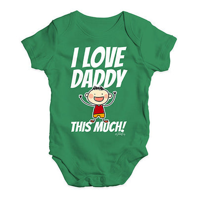 I Love Daddy This Much Boy Baby Unisex Baby Grow Bodysuit