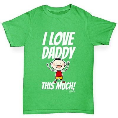 I Love Daddy This Much Boy Girl's