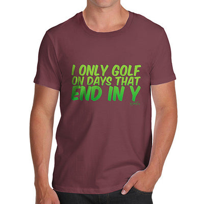 I Only Golf On Days That End In Y Men's T-Shirt