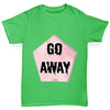Go Away Girl's T-Shirt