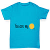 You Are My Sunshine  Girl's T-Shirt