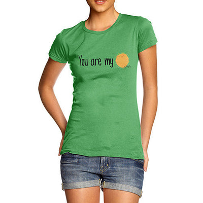 You Are My Sunshine  Women's T-Shirt