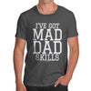 I've Got Mad Dad Skills Men's T-Shirt