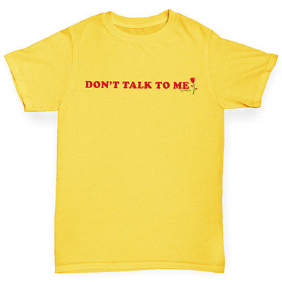 Don't Talk To Me Girl's T-Shirt