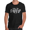 Who's The Daddy? Men's T-Shirt