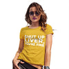 Shut Up Liver You're Fine Women's T-Shirt