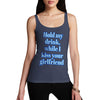 Hold My Drink Girlfriend Women's Tank Top