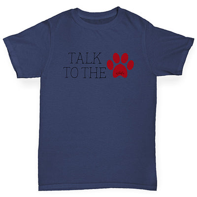 Talk To The Paw Boy's T-Shirt