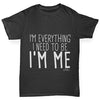 I'm Everything I Need I'm Me Boy's T-Shirt