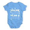 You're Going To Be A Daddy Baby Unisex Baby Grow Bodysuit