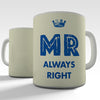 Mr Always Right Novelty Mug